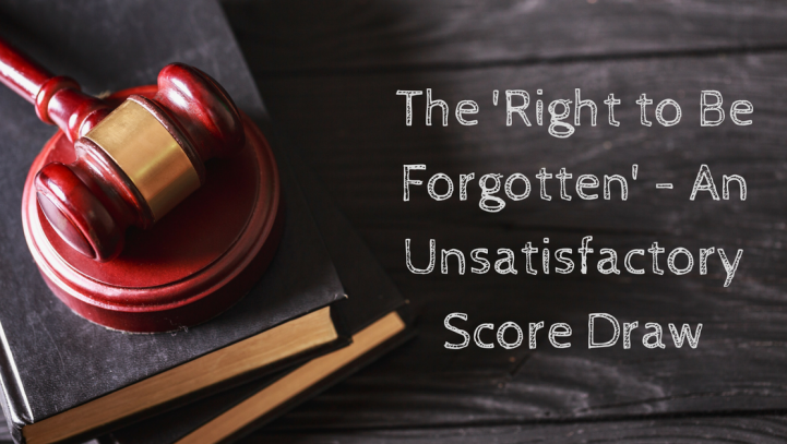 The 'Right to Be Forgotten' – An Unsatisfactory Score Draw