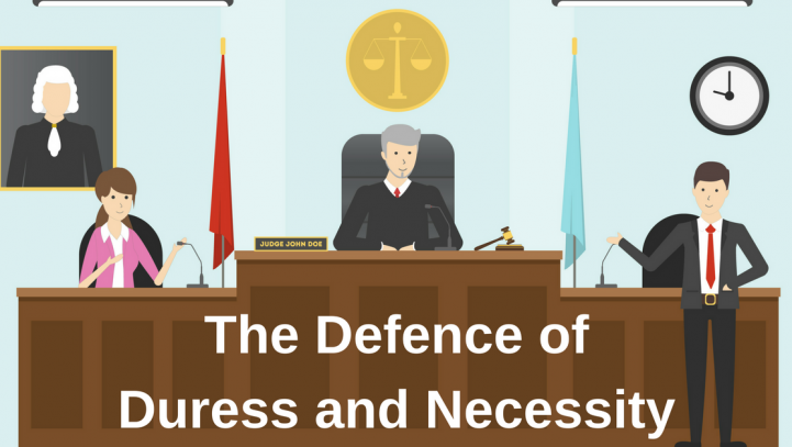 The Defence of Duress and Necessity