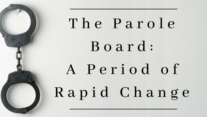 The Parole Board – A Period of Rapid Change