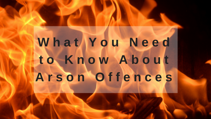 What You Need to Know About Arson Offences