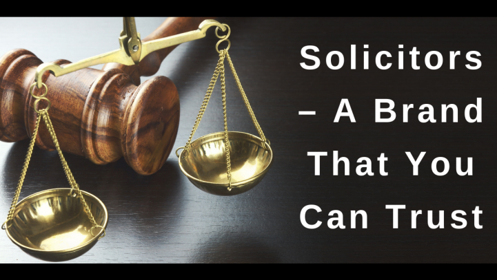 Solicitors – A Brand That You Can Trust