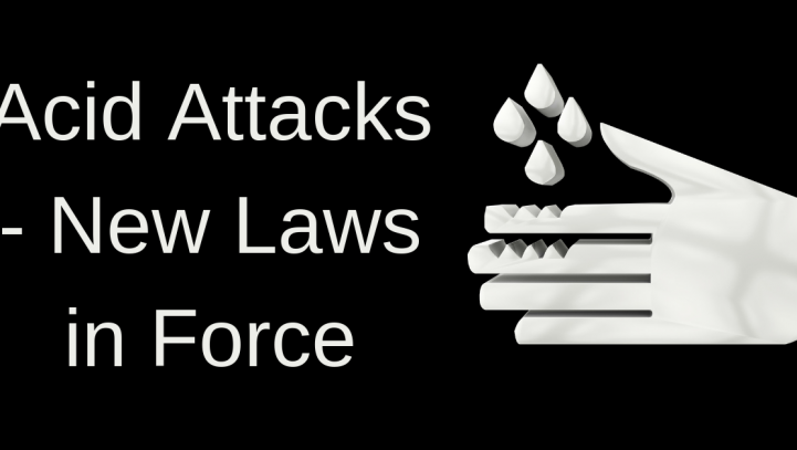 Acid Attacks – New Laws in Force