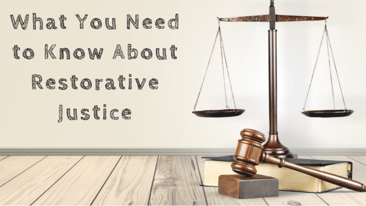 What You Need to Know About Restorative Justice