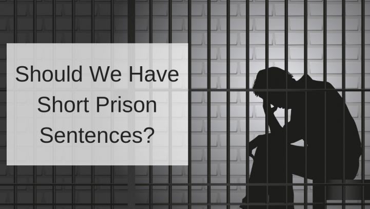 Should We Have Short Prison Sentences?