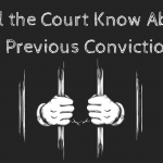 Will the Court Know About My Previous Convictions?