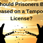Should Prisoners Be Released on a Temporary License?