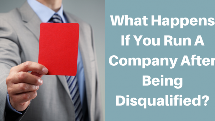 What Happens If You Run A Company After Being Disqualified?