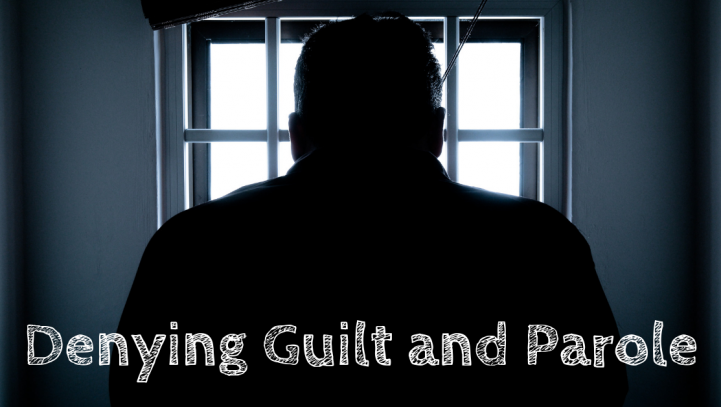 Denying Guilt and Parole