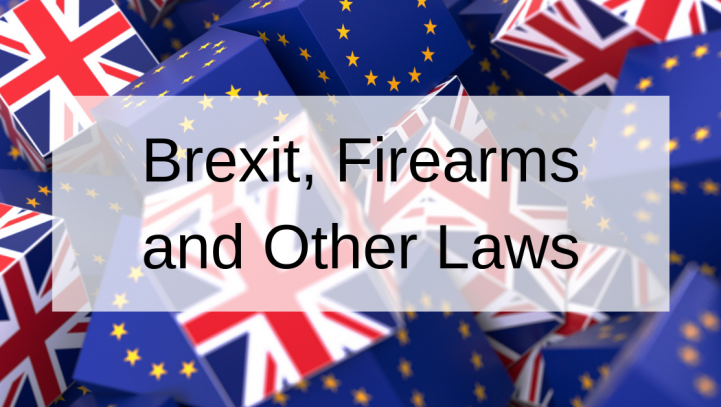 Brexit, Firearms and Other Laws