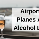 Airports, Planes And Alcohol Laws