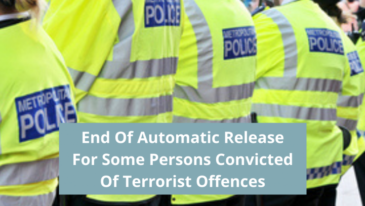 End Of Automatic Release For Some Persons Convicted Of Terrorist Offences