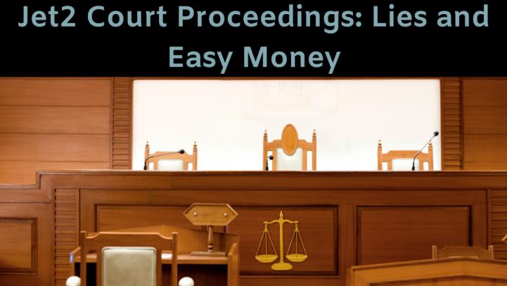 Jet2 Court Proceedings: Lies and Easy Money